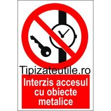 """Indicator""""Interzis accesul cu obiecte metalice"""""""