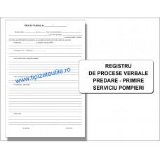 Registru de procese verbale predare - primire serviciu pompieri - 100 file