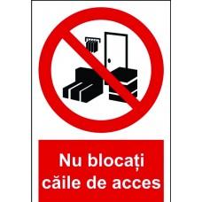 """Indicator""""Nu blocati caile de acces"""""""